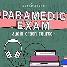 Paramedic Exam Audio Crash Course - Complete Test Prep and Review for the National Registry of Emergency Medical Technicians (NREMT) Paramedic Certification Exam