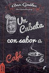 Un cubata con sabor a café (Bilogía Alexis nº 1) (Spanish Edition) Kindle Edition