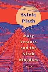 Mary Ventura and The Ninth Kingdom: A Story Kindle Edition