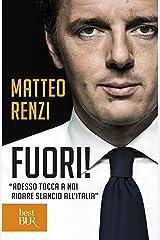 Fuori!: Adesso tocca a noi ridare slancio all'Italia Formato Kindle