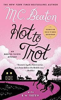 Hot to Trot: An Agatha Raisin Mystery (Agatha Raisin Mysteries Book 31)