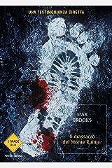 Il massacro del Monte Rainier: Una testimonianza diretta Formato Kindle