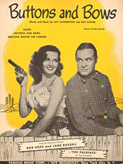 Buttons and Bows (From the Paleface) [Sheet Music, Bob Hope and Jane Russell Cover)