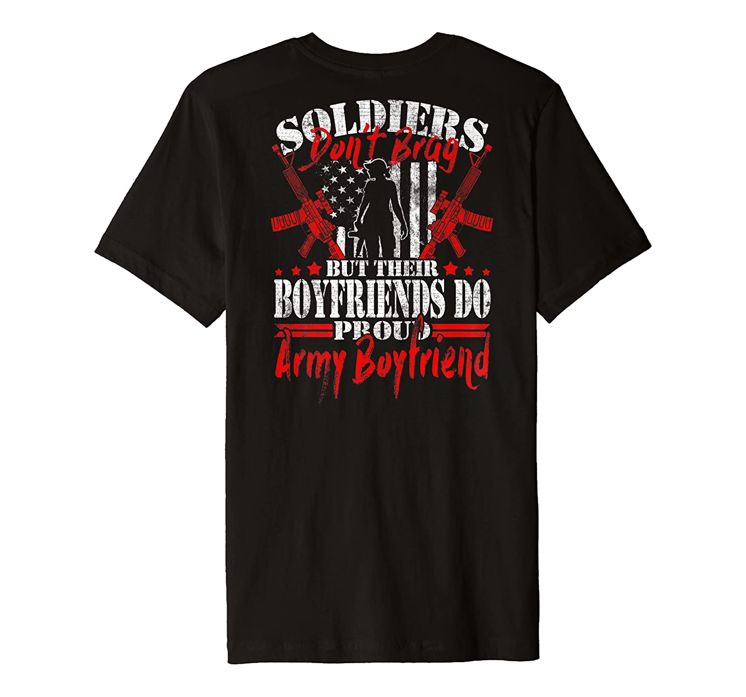Soldiers Don't Brag Proud Army Boyfriend Military Lover Gift Shirts