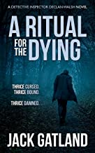 A Ritual For the Dying: (Detective Inspector Declan Walsh Crime Series Book 6) (English Edition)