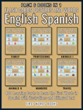 Pack 6 Books in 1 - Flash Cards Pictures and Words English Spanish: 400 Learning Cards with first words to Learn Spanish the easy way (First Words In Spanish ... (English Spanish) Book 7) (English Edition)