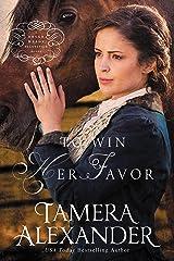 To Win Her Favor (A Belle Meade Plantation Novel Book 2) Kindle Edition