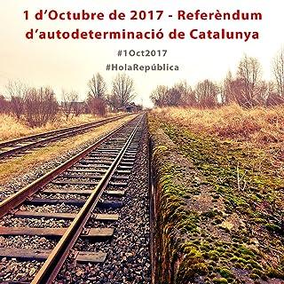 1 D'Octubre de 2017 - Referèndum D'autodeterminació de Catalunya