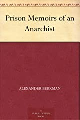 Prison Memoirs of an Anarchist Kindle Edition