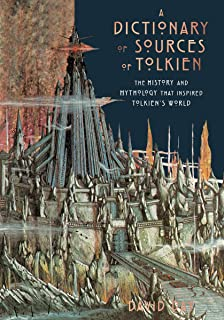 A Dictionary of Sources of Tolkien: The History and Mythology That Inspired Tolkien's World (English Edition)