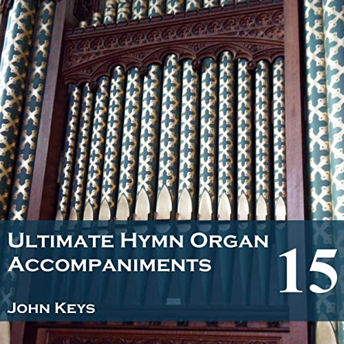 Ultimate Hymn Organ Accompaniments, Vol  15 by John Keys on Amazon