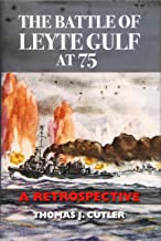 The Battle of Leyte Gulf at 75: A Retrospective