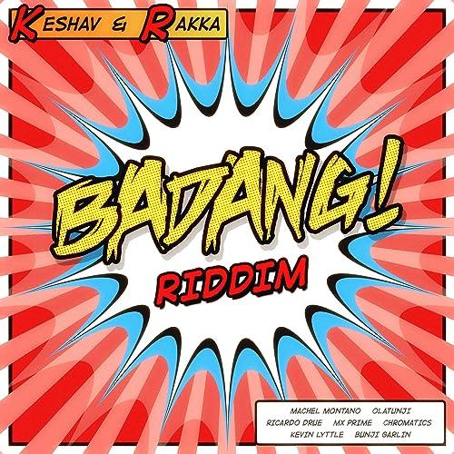Badang! Riddim (Instrumental) by Keshav & Rakka on Amazon Music