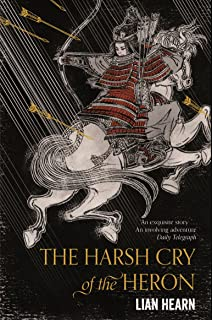 The Harsh Cry of the Heron (Tales of the Otori Book 4) (English Edition)