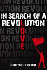 In Search of A Revolution Kindle Edition