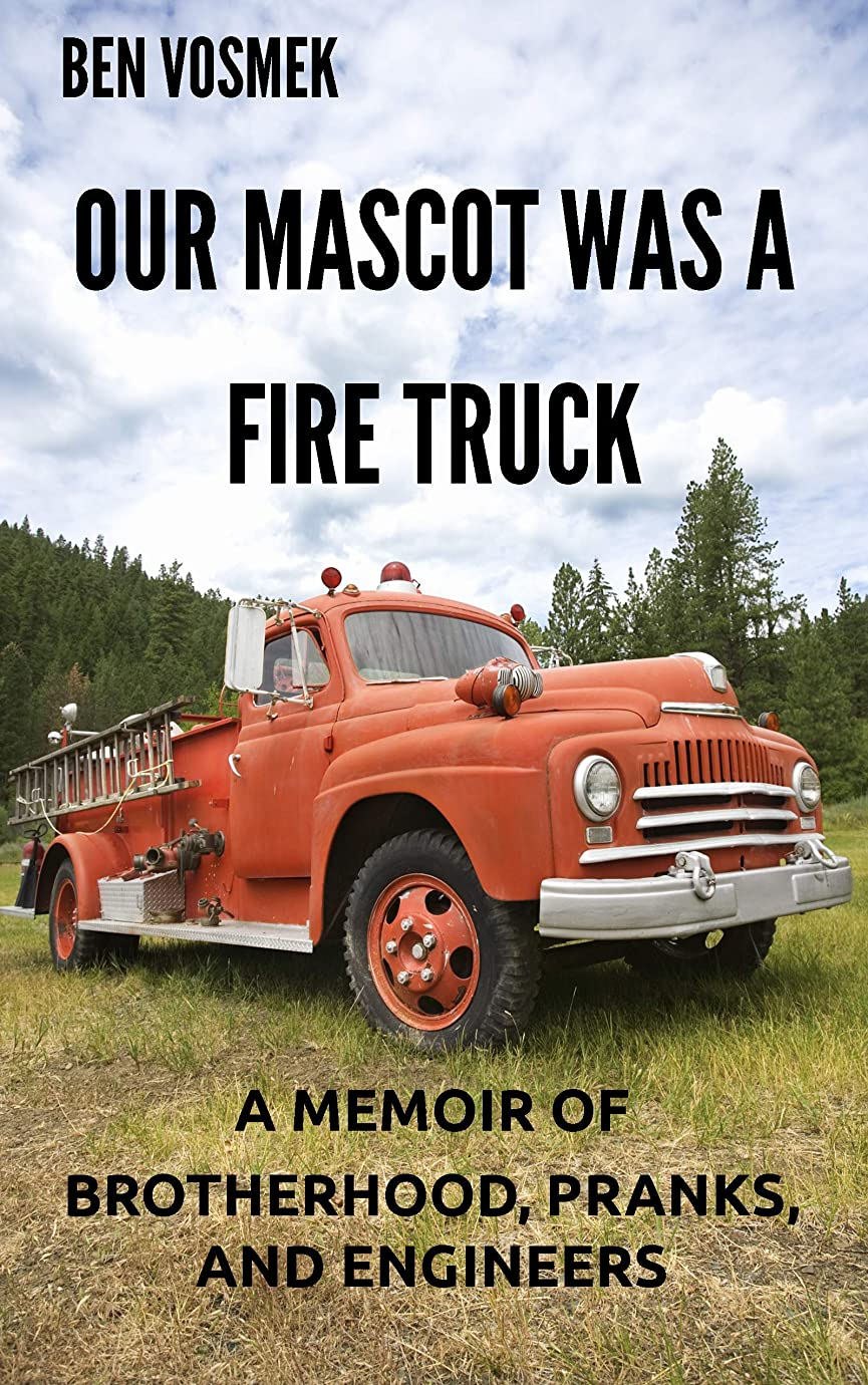 正義海ウォルターカニンガムOur Mascot Was a Fire Truck: A Memoir of Brotherhood, Pranks, and Engineers (English Edition)