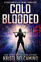 Cold Blooded (Gia Santella Crime Thriller Series Book 10)