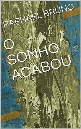 O SONHO ACABOU (SEGUNDA)