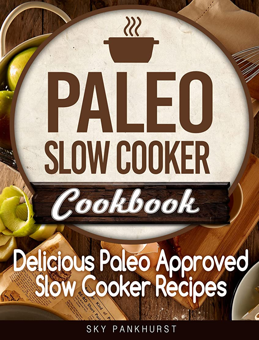 Paleo Slow Cooker Cookbook: Delicious Paleo Approved Slow Cooker Recipes (English Edition)