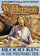 Wilderness: Blood Kin/The Westward Tide (A Wilderness Western Book 16)