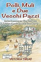 Polli, muli e  due vecchi pazzi (Italian Edition)