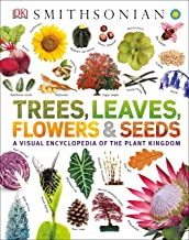 Trees, Leaves, Flowers and Seeds: A Visual Encyclopedia of the Plant Kingdom (Smithsonian)