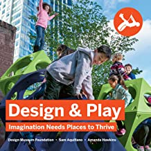 Design & Play: Imagination Needs Places to Thrive