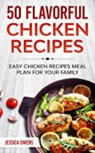 50 Flavorful Chicken Recipes: easy chicken recipes meal plan for your family