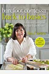 Barefoot Contessa Back to Basics: Fabulous Flavor from Simple Ingredients: A Cookbook Hardcover