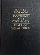 The Book of Mormon / The Doctrine and Covenants / The Pearl of Great Price