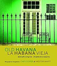 Old Havana / La Habana Vieja: Spirit of the Living City / El espíritu de la ciudad viva (English and Spanish Edition)