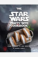 The Star Wars Party Bite Cookbook: From Padawan To Jedi Master Kindle Edition