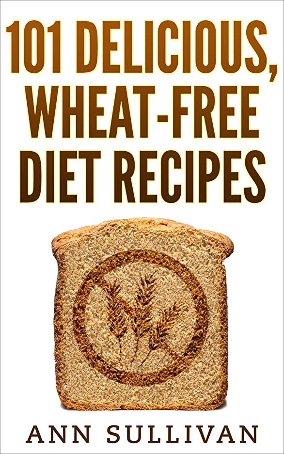 101 Delicious, Wheat-Free Diet Recipes (English Edition)