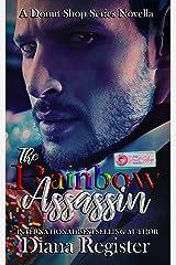 The Rainbow Assassin : A Donut Shop Series Novella Kindle Edition