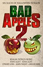 Bad Apples 2: Six Slices of Halloween Horror (Bad Apples Halloween Horror)