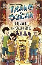 La tumba del emperador tigre: (7-12 años) (Las aventuras de Txano y Óscar nº 7) (Spanish Edition)
