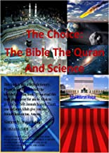 The Choice: The Bible The Quran and Science (Ebook Version)