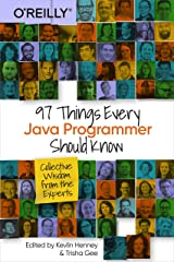97 Things Every Java Programmer Should Know: Collective Wisdom from the Experts Kindle Edition