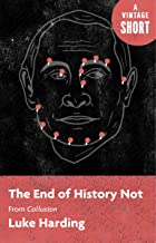 The End of History Not: from Collusion (A Vintage Short) (English Edition)