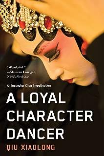 A Loyal Character Dancer (An Inspector Chen Investigation Book 2)