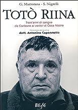 Scaricare Libri Totò Riina: Trent'anni di sangue da Corleone ai vertici di Cosa Nostra (Biesse) PDF