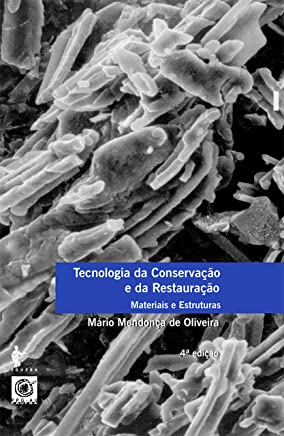 Tecnologia da conservação e da restauração - materiais e estruturas: um roteiro de estudos