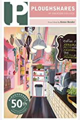Ploughshares Summer 2021 Guest-edited by Aimee Bender Kindle Edition