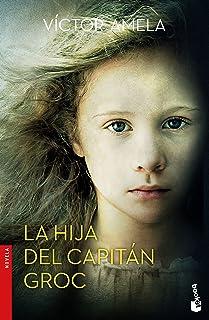 La hija del capitán Groc (Novela y Relatos)