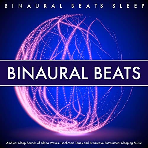 Binaural Beats: Ambient Sleep Sounds of Alpha Waves