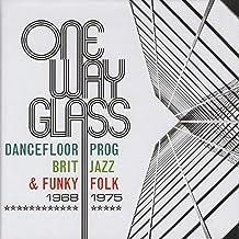 One Way Glass: Dancefloor Prog, Brit Jazz & Funky Folk 1968-1975