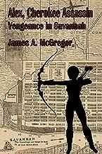 Alex, Cherokee Assassin: Vengeance in Savannah