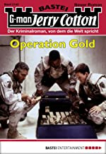 Jerry Cotton - Folge 3142: Operation Gold (German Edition)