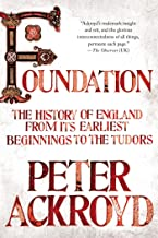Foundation: The History of England from Its Earliest Beginnings to the Tudors