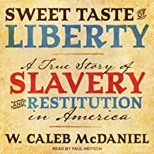 Sweet Taste of Liberty: A True Story of Slavery and Restitution in America